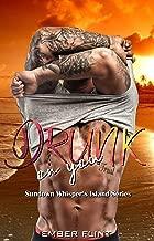 Drunk on you: A Possessive Billionaire & BBW Beach Romance (Sundown Whisper's Island Book 1)