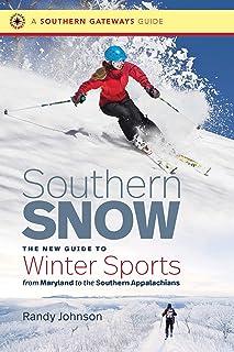 برف جنوبی: راهنمای جدید برای ورزش های زمستانی از مریلند تا Appalachians جنوبی (راهنماهای دروازه جنوبی)