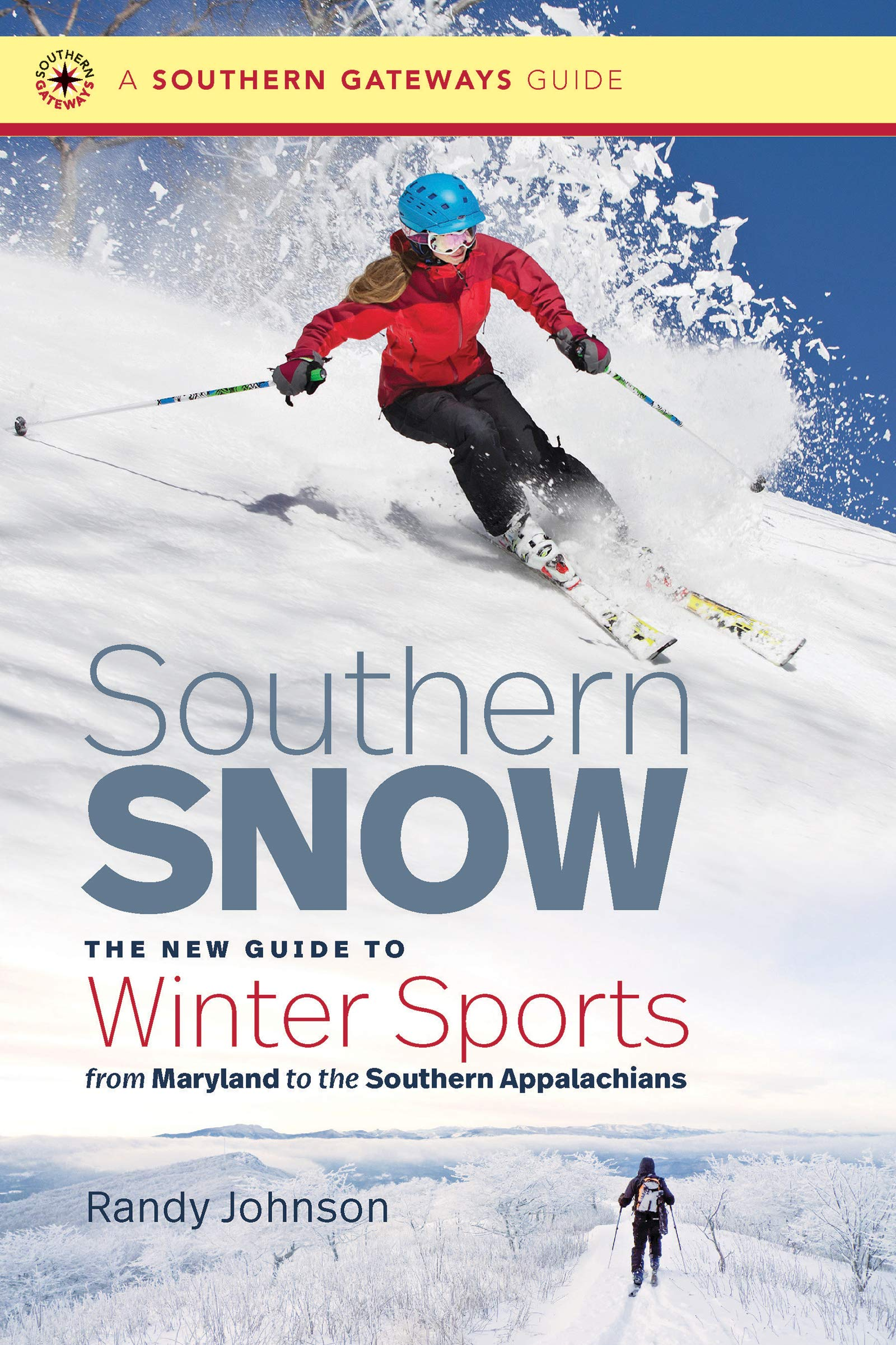 Southern Snow: The New Guide to Winter Sports from Maryland to the Southern Appalachians (Southern Gateways Guides) (Engli...