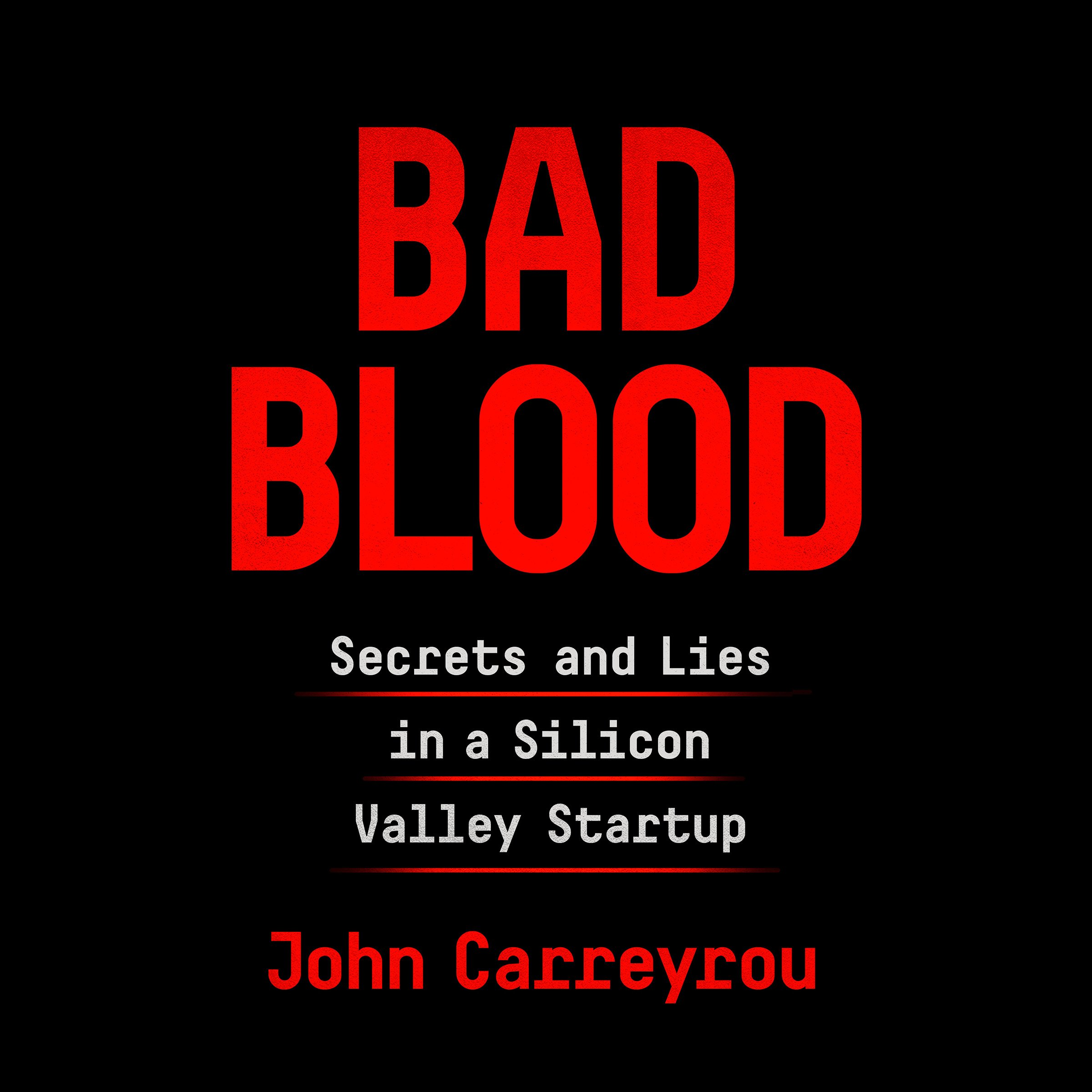 Image OfBad Blood: Secrets And Lies In A Silicon Valley Startup