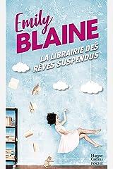 La librairie des rêves suspendus: , le nouveau roman d'Emily Blaine : Entrez dans un monde où tout devient possible (&H) Format Kindle
