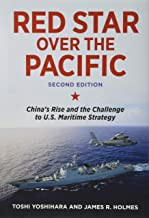 Red Star Over the Pacific, Second Edition: China's Rise and the Challenge to U.S. Maritime Strategy