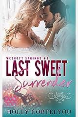 Last Sweet Surrender: Wescott Springs Romance #2 Kindle Edition