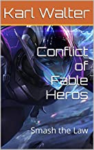 Conflict of Fable Heros: Smash the Law (German Edition)