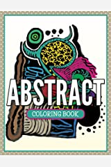 Abstract Coloring Book: Coloring Books for Adults (Art Book Series) Kindle Edition