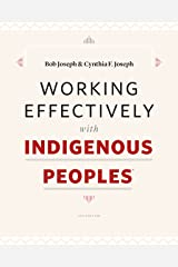 Working Effectively with Indigenous Peoples® Kindle Edition