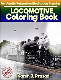 LOCOMOTIVE Coloring book for Adults Relaxation Meditation Blessing: Sketches Coloring Book Grayscale Images