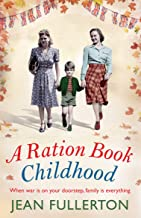 A Ration Book Childhood: Perfect for fans of Ellie Dean and Lesley Pearse (Ration Book series 3)