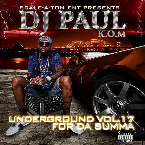 Underground Vol  17 for da Summa [Explicit] by DJ Paul on