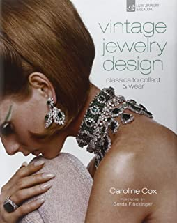 Vintage Jewelry Design: Classics to Collect & Wear by Gerda Flockinger (Foreword), Caroline Cox (5-Apr-2011) Hardcover
