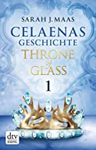 Celaenas Geschichte 1 - Throne of Glass: Roman (German Edition)