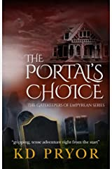 The Portal's Choice (The Gatekeepers of Em'pyrean Book 1) Kindle Edition