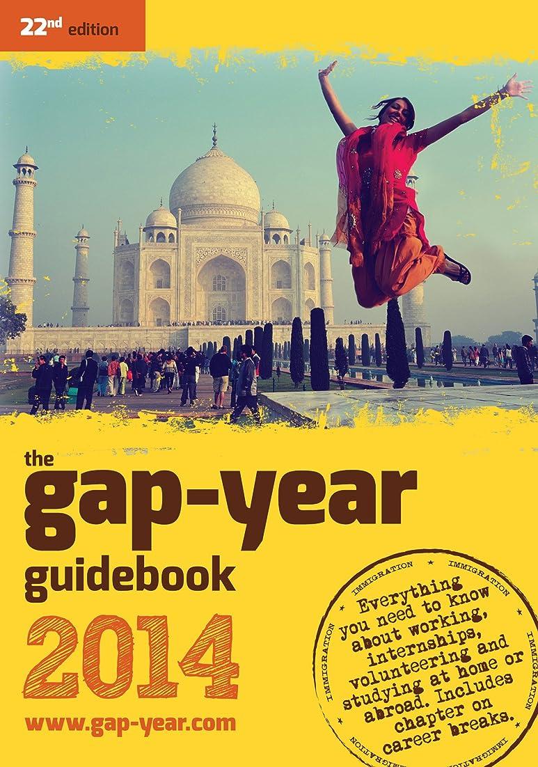 乱れ発生するThe gap-year guidebook 2014: Everything You Need to Know About Taking a Gap-year or Year Out (English Edition)
