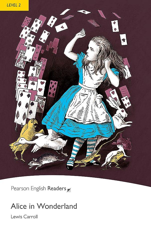 石吸う奇跡的なLevel 2: Alice in Wonderland (Pearson English Graded Readers) (English Edition)