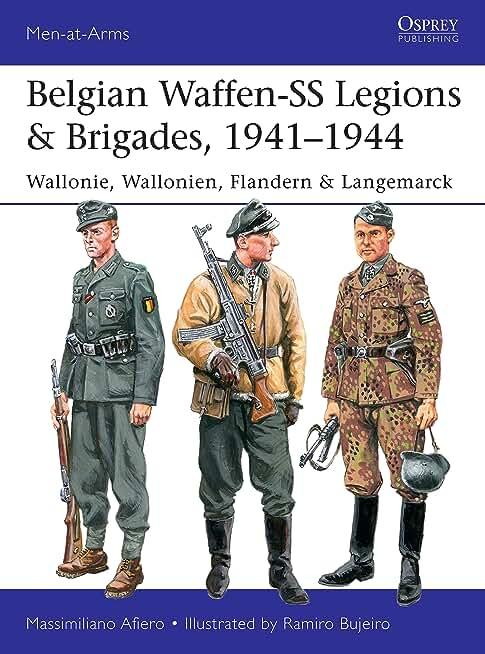 Belgian Waffen-SS Legions & Brigades, 1941–1944: Wallonie, Wallonien, Flandern & Langemarck (Men-at-Arms) (English Edition)