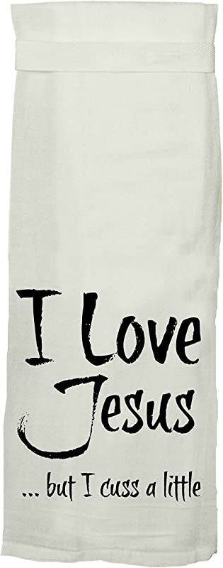 Twisted Wares Kitchen Towel Funny With Hang Tight Design I Love Jesus BUT I Cuss A Little Made With A Super Absorbent Quick Dry Lint Free 100 Cotton Flour Sack