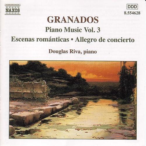 Granados: Piano Music, Vol. 3 - Escenas Romanticas / Allegro De Concierto /