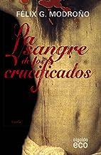 La sangre de los crucificados (ALGAIDA LITERARIA - ALGAIDA HISTÓRICA)