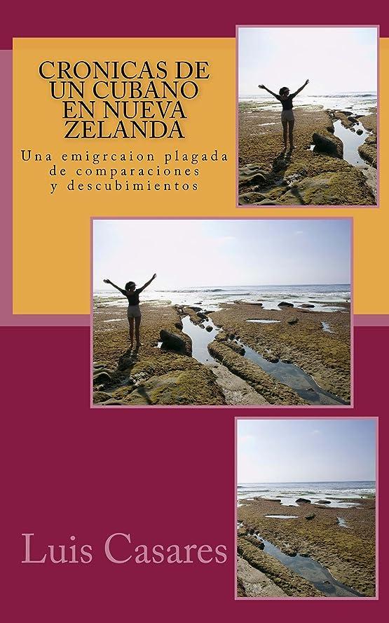 ベル航海上院Cronicas de un cubano en Nueva Zelanda (Spanish Edition)