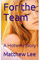 For the Team: A Hotwife Story (English Edition) Format Kindle