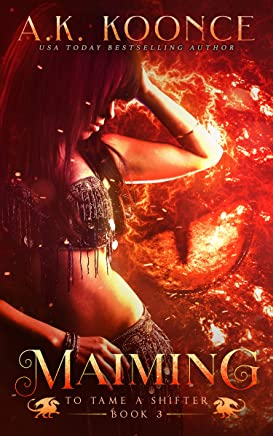 Maiming: A Reverse Harem Series (To Tame a Shifter Book 3)