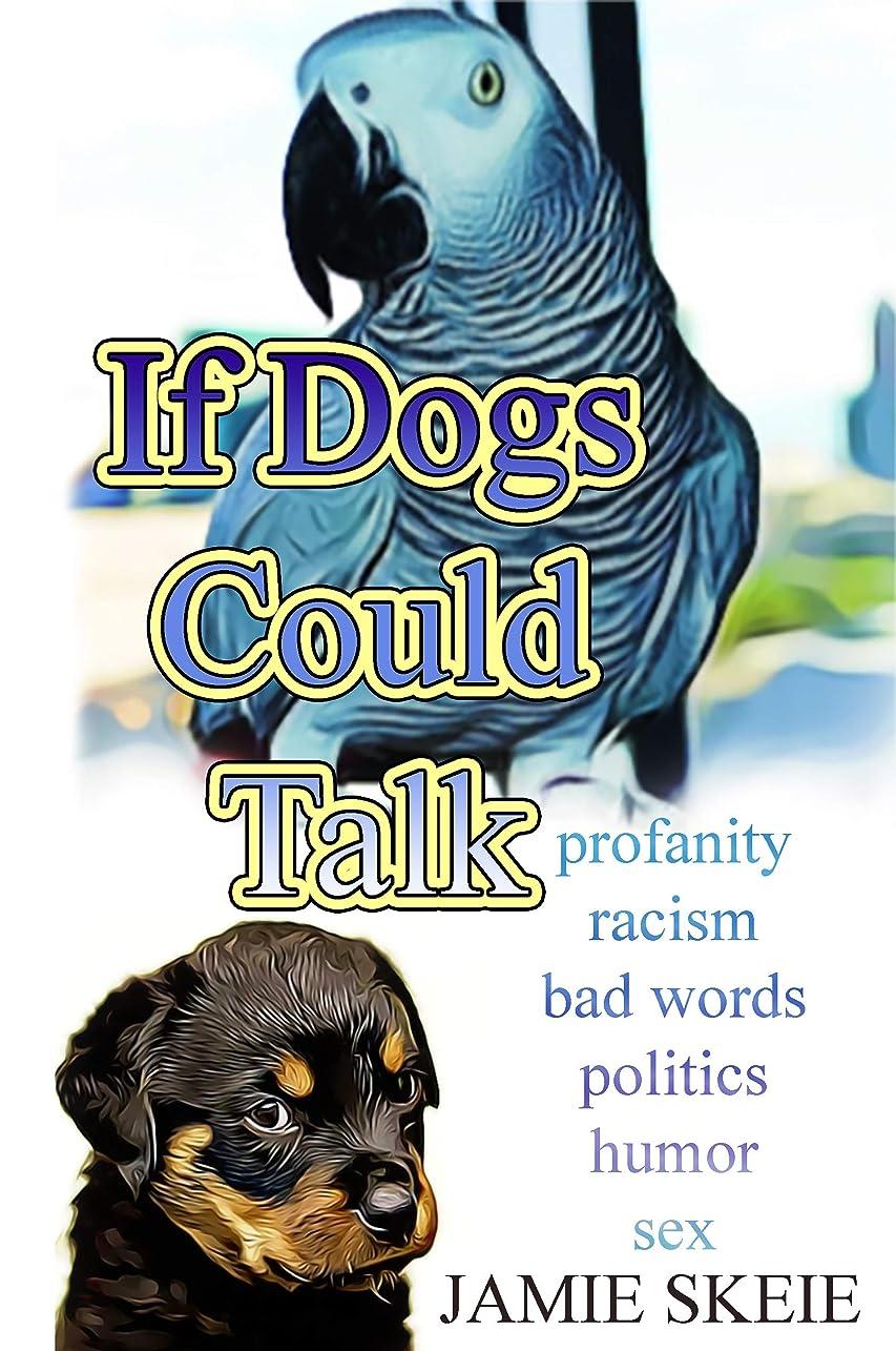 ビーム死バスルームIf Dogs Could Talk (English Edition)