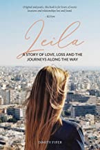 Leila: A story of love, loss and the journeys along the way.