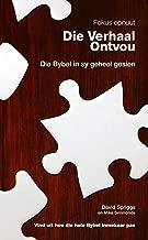 Die Verhaal Ontvou – Die Bybel in sy geheel gesien (Afrikaans Edition)