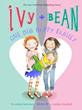 Ivy and Bean One Big Happy Family: Book 11