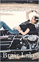 SugarDance: A Brother of Devil's Comfort MC Series 2 Book 3