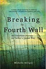 Breaking the Fourth Wall: An Uncertain Journey on Turkey's Lycian Way (English Edition) Versión Kindle