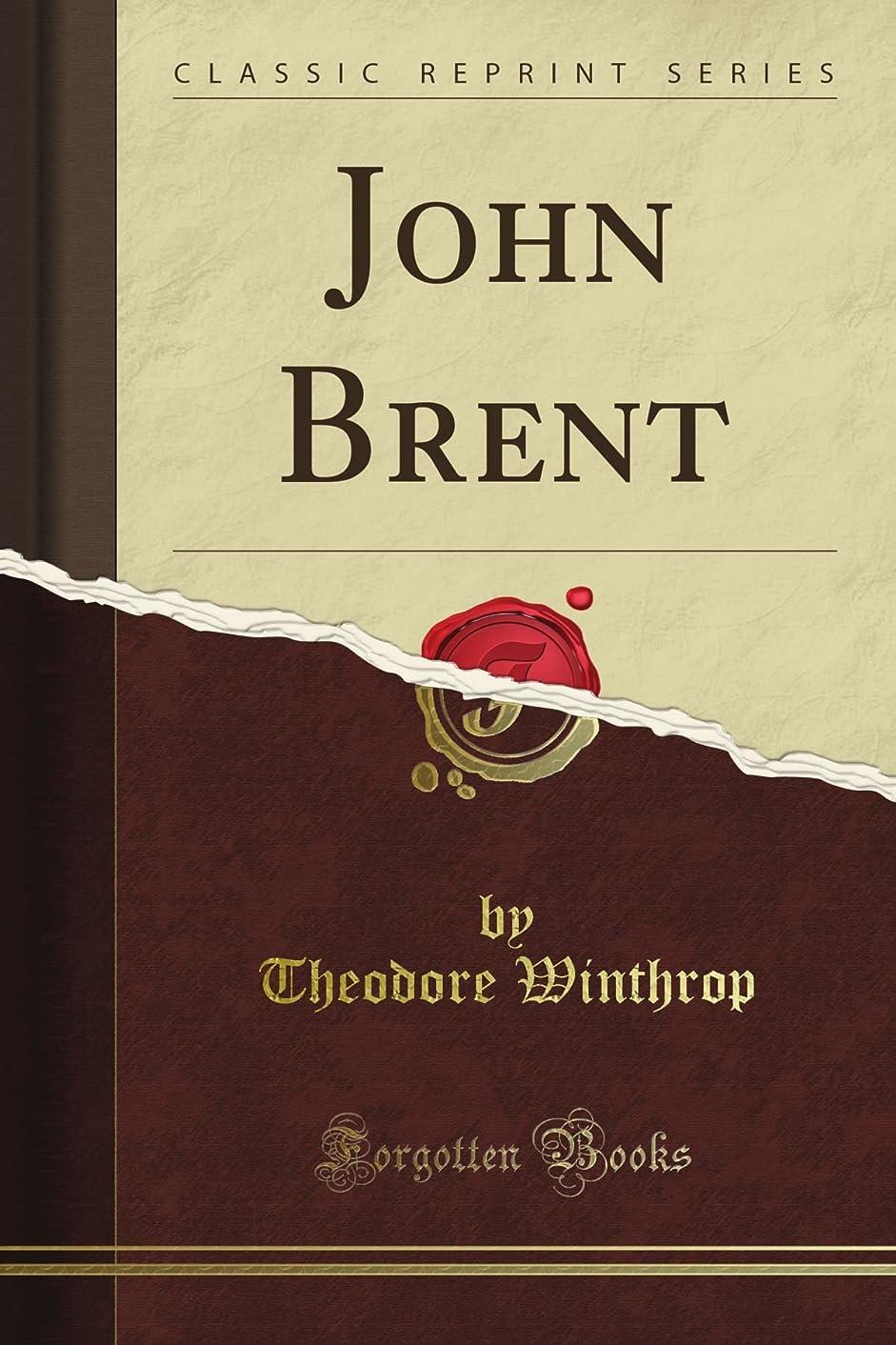 遅らせる船酔いミリメーターJohn Brent (Classic Reprint)