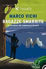 Ragazze smarrite: Un'avventura del commissario Bordelli Formato Kindle