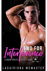 Two for Interference: (A Snow Pirates Novel) (The Minnesota Snow Pirates Series Book 1) Kindle Edition