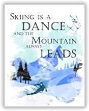 Skiing is a Dance and the Mountain Always Leads Wall Artwork - Mountain Home, Cabin or Ski Lodge Decor - 11 x 14 Unframed Print - Great Gift For Skiers, Snow Lovers - Skiing Resort Ski Shop Wall Decor