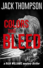 Colors That Bleed (Raja Williams Mystery Thriller Series Book 10)