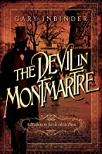 The Devil in Montmartre: A Mystery in Fin de Siècle Paris (Achille Lefebvre Mysteries)
