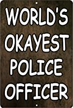 Rogue River Tactical World's Okayest Police Officer Metal Tin Sign Wall Decor Man Cave Bar Funny Joke Gift