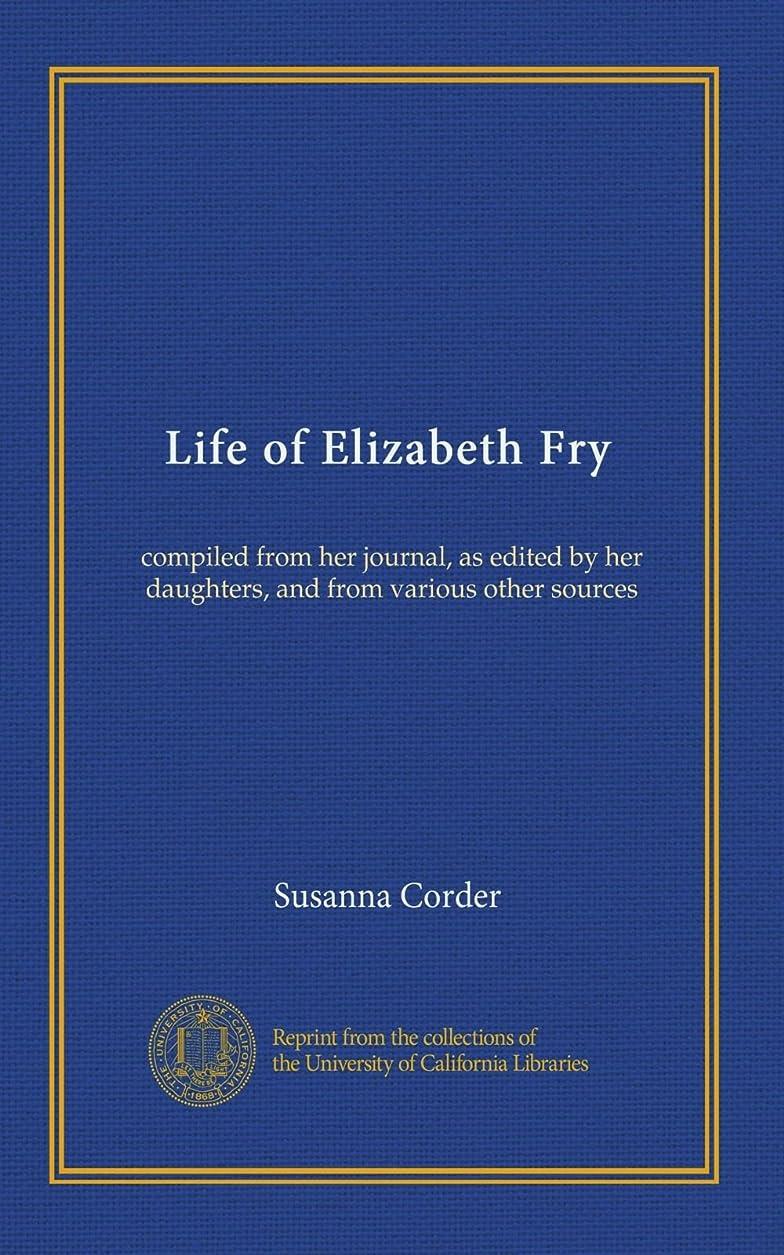 ウェブスリップシューズ士気Life of Elizabeth Fry: compiled from her journal, as edited by her daughters, and from various other sources