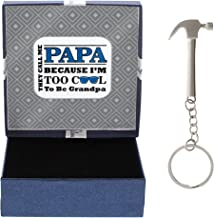 Papa They Call me Papa Because I'm Too Cool to Be Grandpa Gift Papa Hammer Keychain & Gift Box Bundle