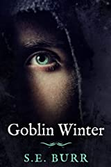 Goblin Winter (Gobbled Book 3) Kindle Edition