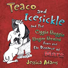 Teaco and Icesickle: And the Oggie Boggie Buger Brains from the Far Distance of Mars