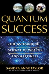 Quantum Success: The Astounding Science of Wealth and Happiness Kindle Edition