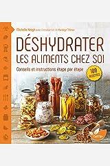 Déshydrater les aliments chez soi - Conseils et instructions étape par étape Broché