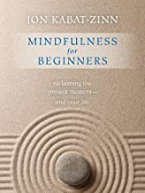 Mindfulness for Beginners: Reclaiming the Present Moment and Your Life(Book & CD))