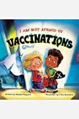 I am not afraid of vaccinations Kindle Edition