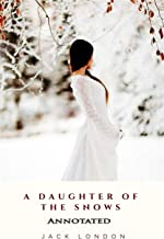 A Daughter of the Snows (Annotated)