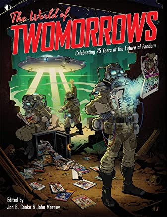 The World Of TwoMorrows: Celebrating 25 Years of the Future of Fandom