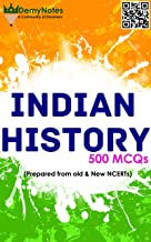 Indian History MCQs (Prepared from Old and New NCERTS, Bipin Chandra, Vision IAS Class Notes and Spectrum): Book is written by Civil Servants of 2014 batch