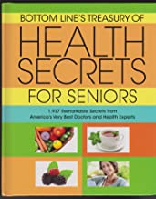 Bottom Line's Treasury of Health Secrets for Seniors (1937 Remarkable Secrets from America's Very Best Doctors and Health ...